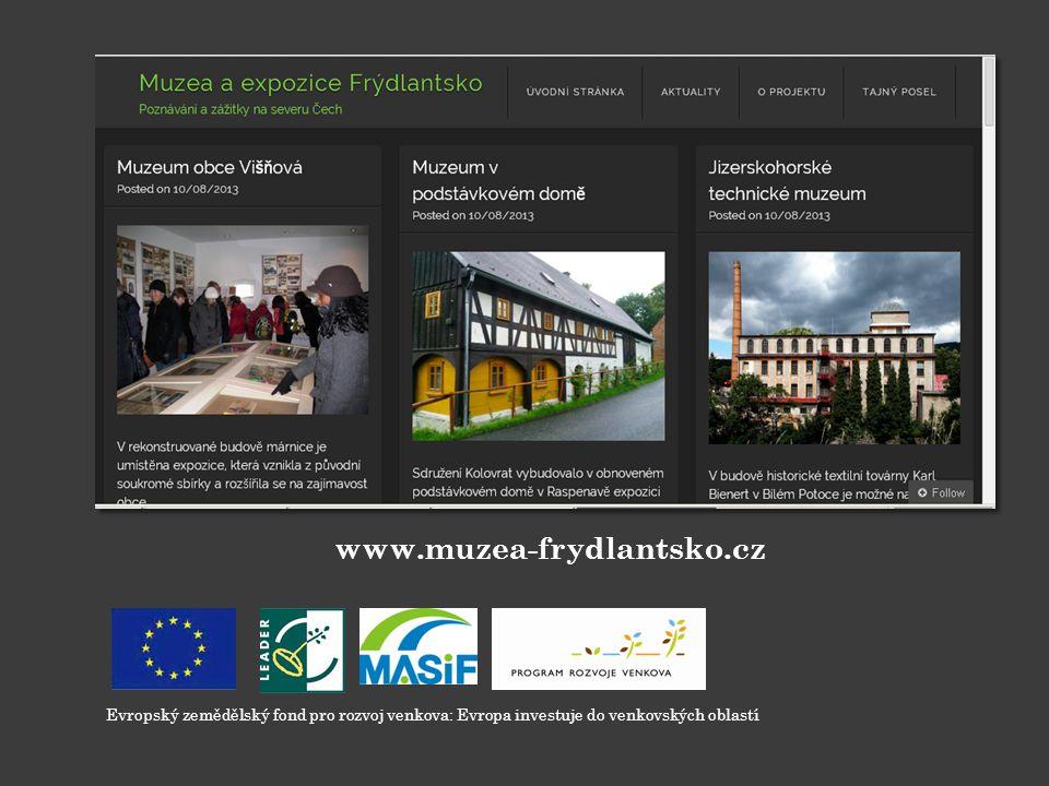 www.muzea-frydlantsko.cz Evropský zemědělský fond pro rozvoj venkova: Evropa investuje do venkovských oblastí