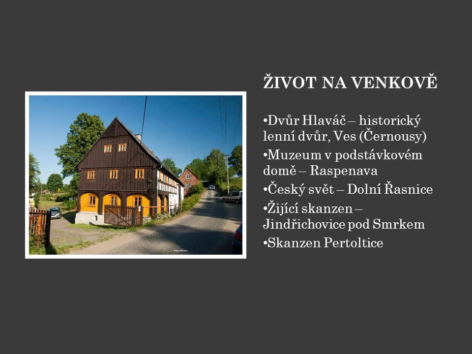 Jeden z přenesených objektů statku Český svět (Dolní Řasnice).