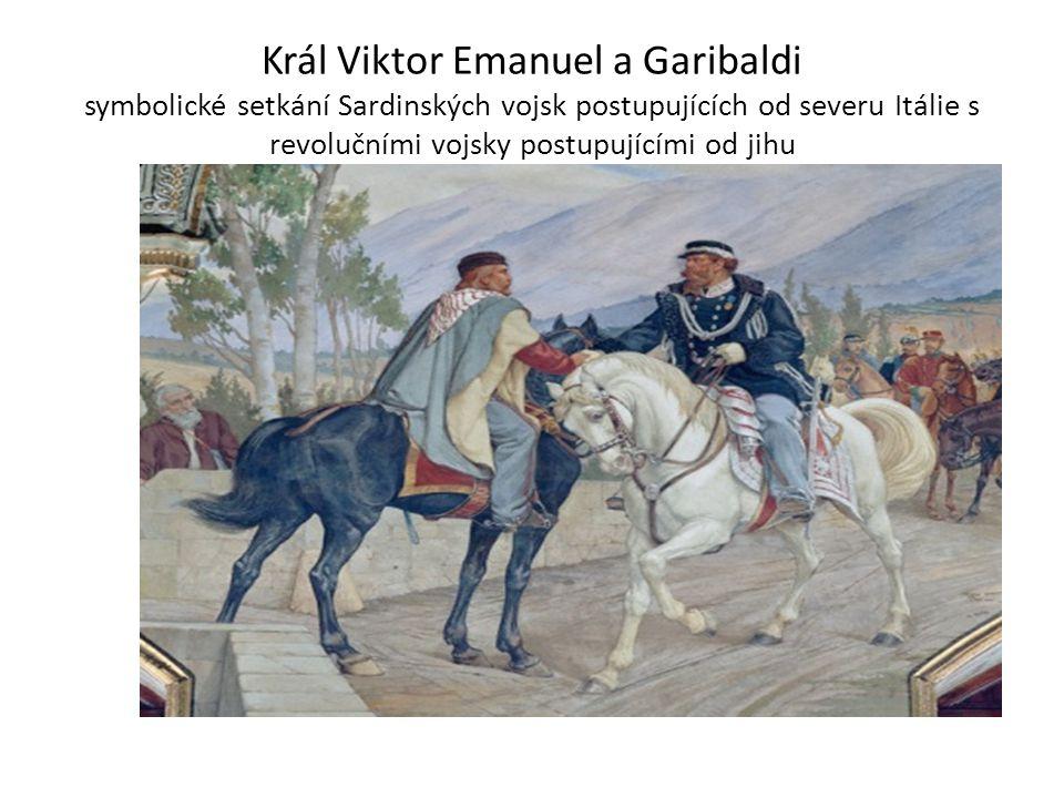 Král Viktor Emanuel a Garibaldi symbolické setkání Sardinských vojsk postupujících od severu Itálie s revolučními vojsky postupujícími od jihu