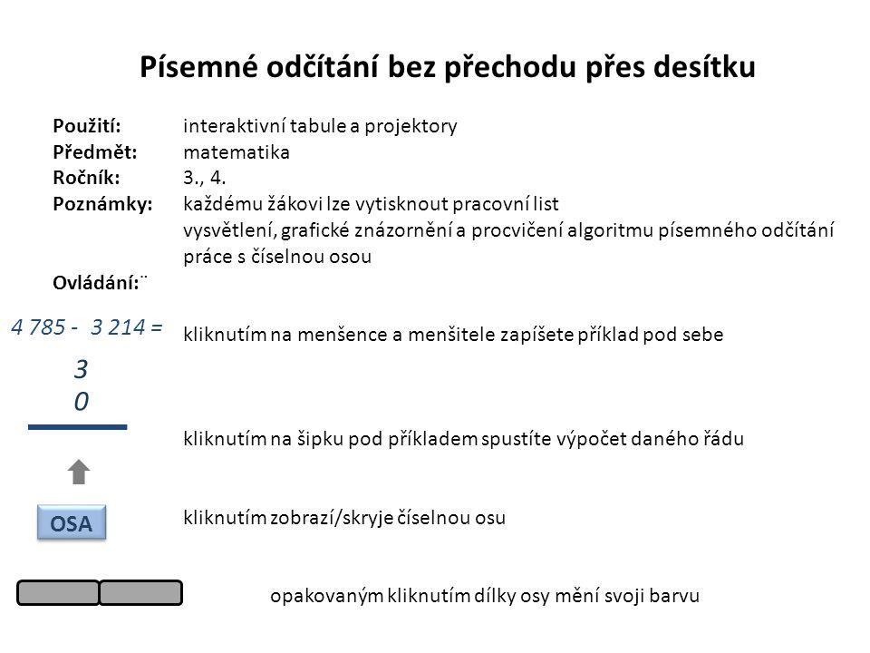 Písemné odčítání bez přechodu přes desítku Použití:interaktivní tabule a projektory Předmět: matematika Ročník:3., 4.