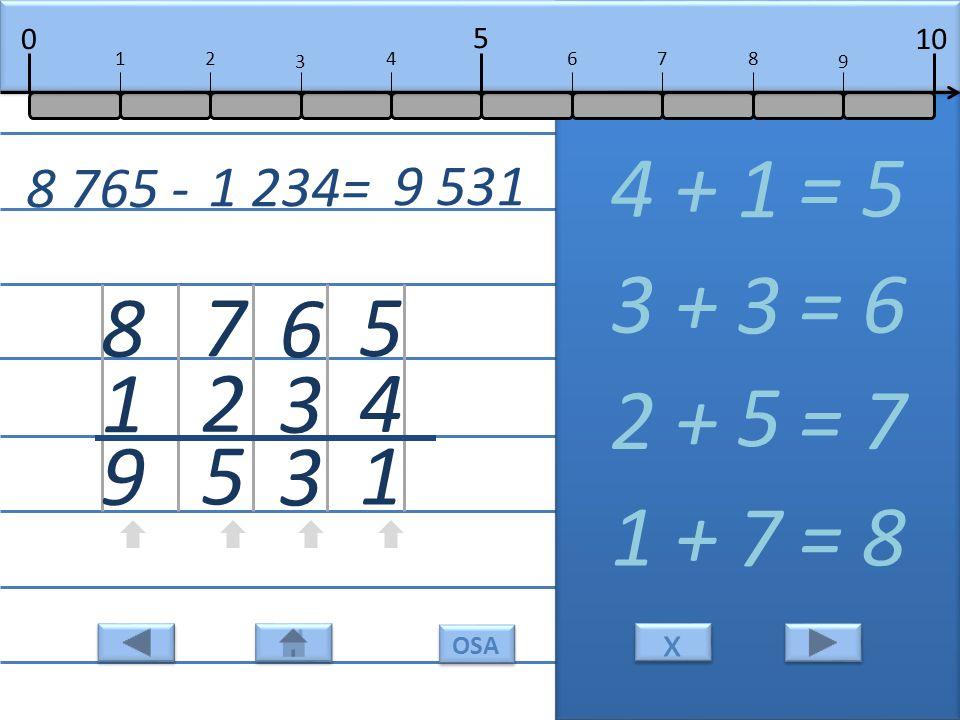 5 4 1 4 + = 5 1 6 3 3 3 + = 6 3 7 2 5 2 + = 7 5 8 1 9 1 + = 8 7 8 765 - 1 234= 9 531 10 5 0 678 9 12 3 4 x x OSA