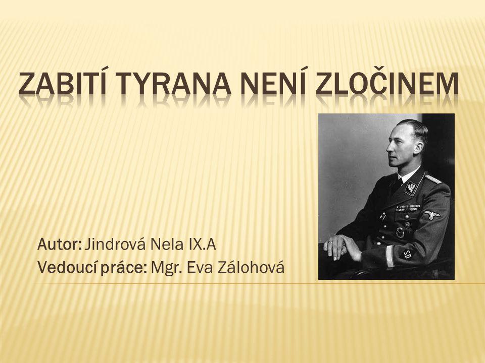  Zpracovala jsem téma z roku 1942  Jedná se o atentát na Heydricha  Pojednání o hrdinech atentátu  Použila jsem dostupnou literaturu  Vyhledávání obrázků na internetu
