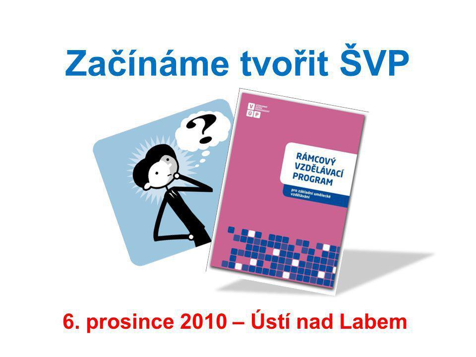 Začínáme tvořit ŠVP 6. prosince 2010 – Ústí nad Labem