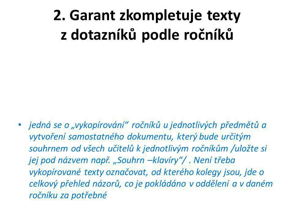 """2. Garant zkompletuje texty z dotazníků podle ročníků •j•jedná se o """"vykopírování"""" ročníků u jednotlivých předmětů a vytvoření samostatného dokumentu,"""