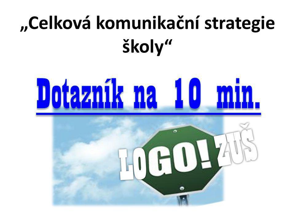 """""""Celková komunikační strategie školy"""