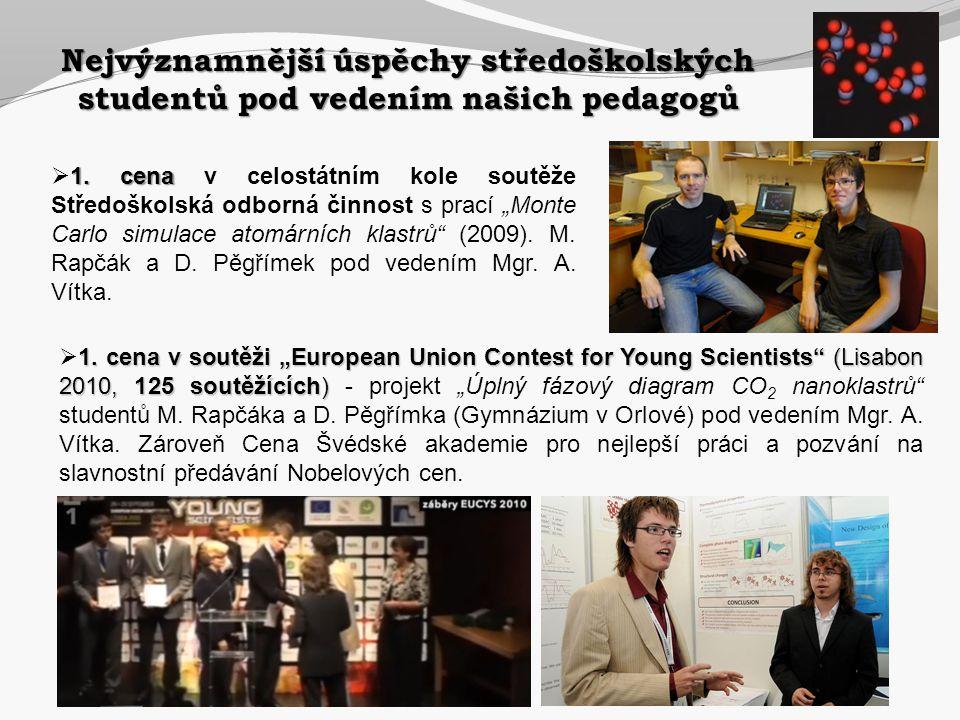 """1. cena v soutěži """"European Union Contest for Young Scientists"""" (Lisabon 2010, 125 soutěžících)  1. cena v soutěži """"European Union Contest for Young"""