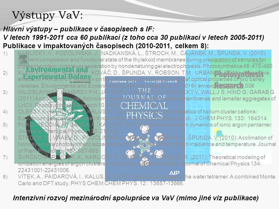 Výstupy VaV: Intenzivní rozvoj mezinárodní spolupráce va VaV (mimo jiné viz publikace) Hlavní výstupy – publikace v časopisech s IF: V letech 1991-201
