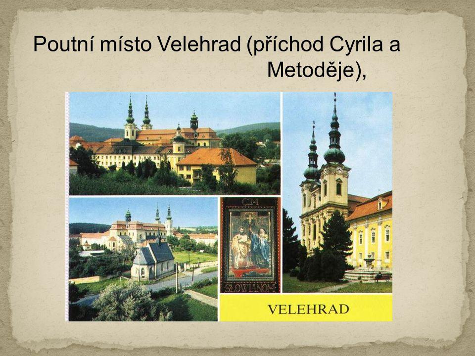 Poutní místo Velehrad (příchod Cyrila a Metoděje),