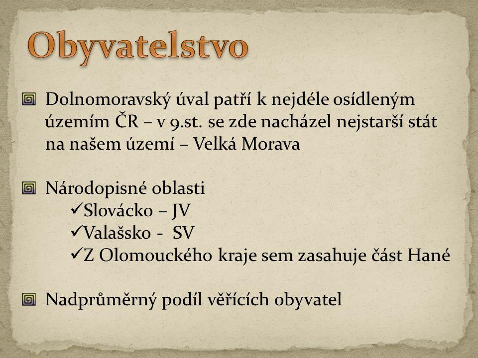 Dolnomoravský úval patří k nejdéle osídleným územím ČR – v 9.st. se zde nacházel nejstarší stát na našem území – Velká Morava Národopisné oblasti  Sl