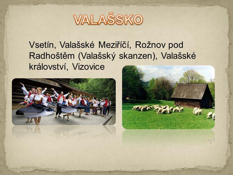 Vsetín, Valašské Meziříčí, Rožnov pod Radhoštěm (Valašský skanzen), Valašské království, Vizovice