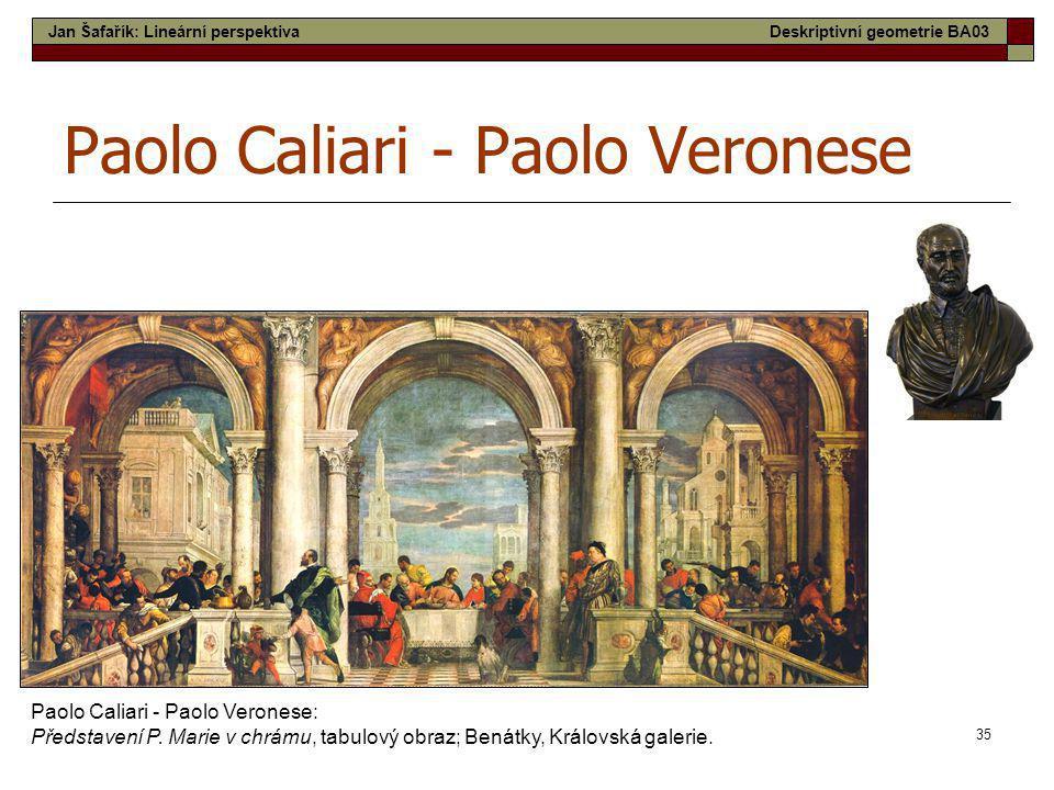 35 Paolo Caliari - Paolo Veronese Paolo Caliari - Paolo Veronese: Představení P. Marie v chrámu, tabulový obraz; Benátky, Královská galerie. Jan Šafař