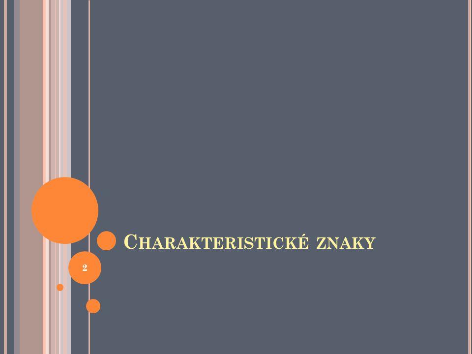 C HARAKTERISTICKÉ ZNAKY 2