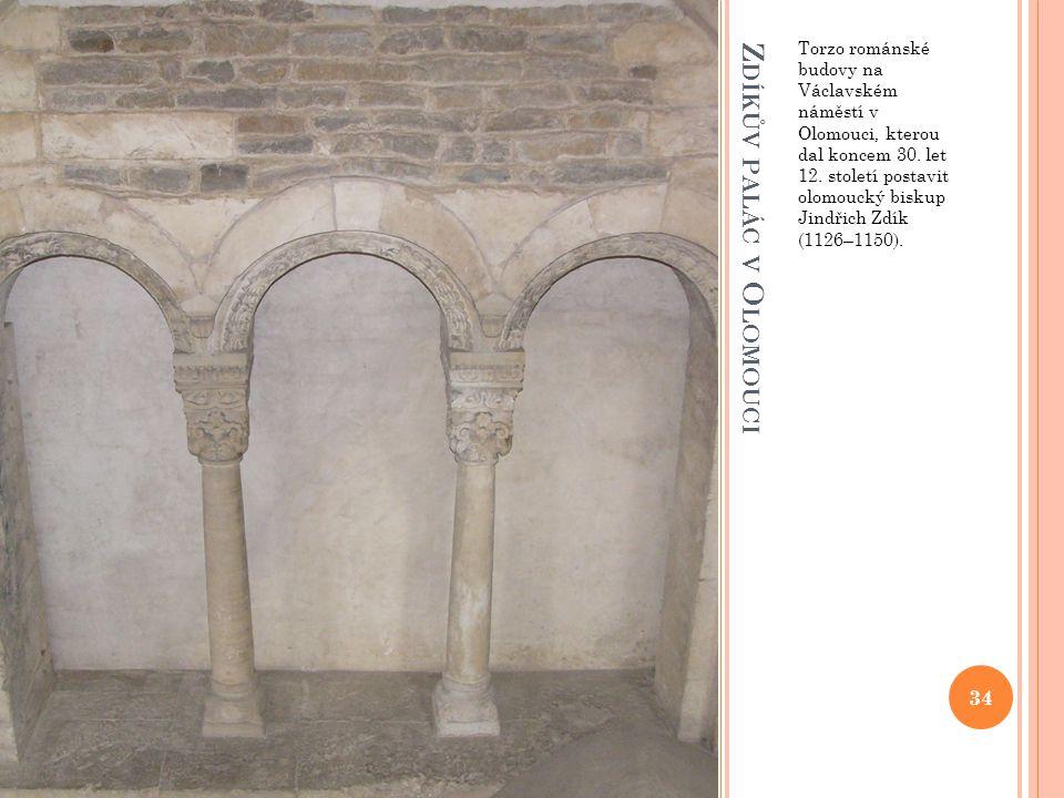 Z DÍKŮV PALÁC V O LOMOUCI Torzo románské budovy na Václavském náměstí v Olomouci, kterou dal koncem 30. let 12. století postavit olomoucký biskup Jind