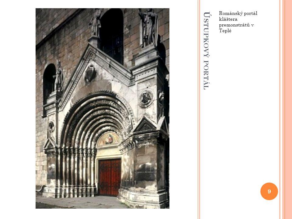 Ú STUPKOVÝ PORTÁL Románský portál kláštera premonstrátů v Teplé 9
