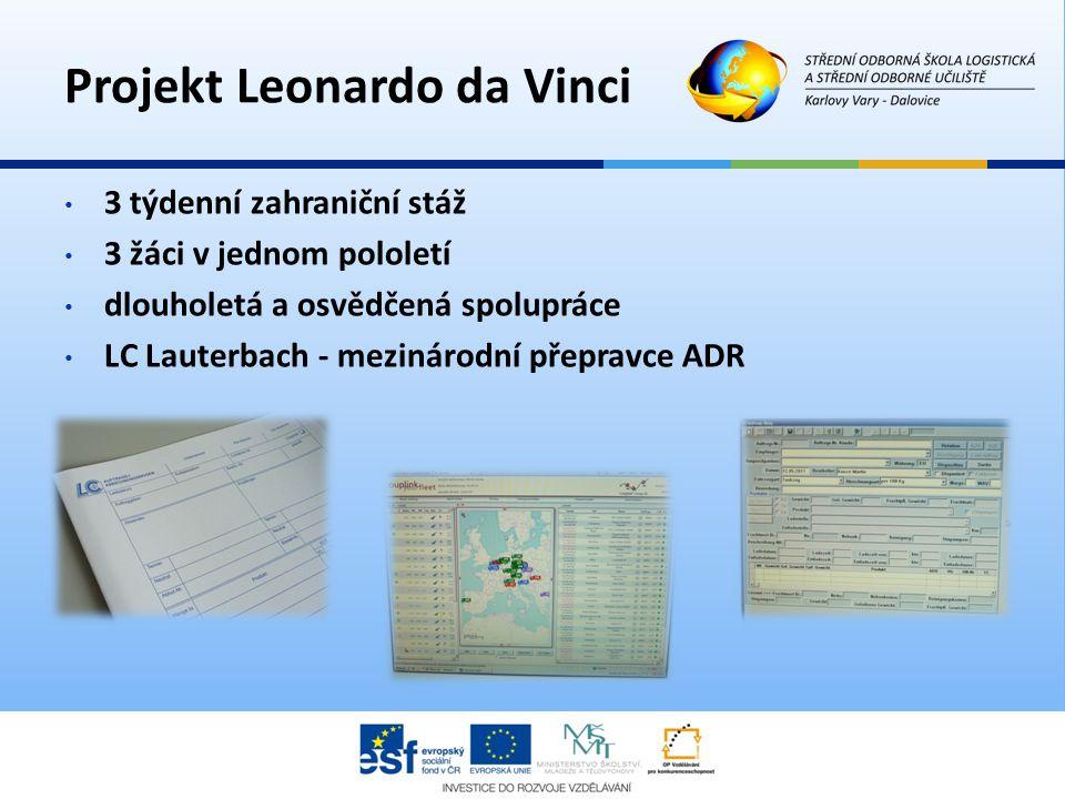 • 3 týdenní zahraniční stáž • 3 žáci v jednom pololetí • dlouholetá a osvědčená spolupráce • LC Lauterbach - mezinárodní přepravce ADR Projekt Leonard