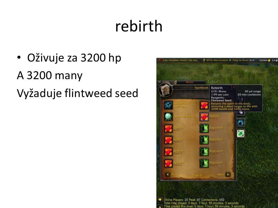 rebirth • Oživuje za 3200 hp A 3200 many Vyžaduje flintweed seed