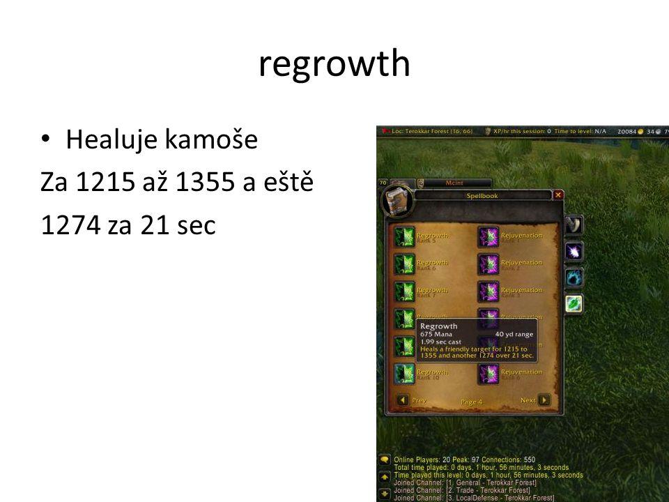 regrowth • Healuje kamoše Za 1215 až 1355 a eště 1274 za 21 sec
