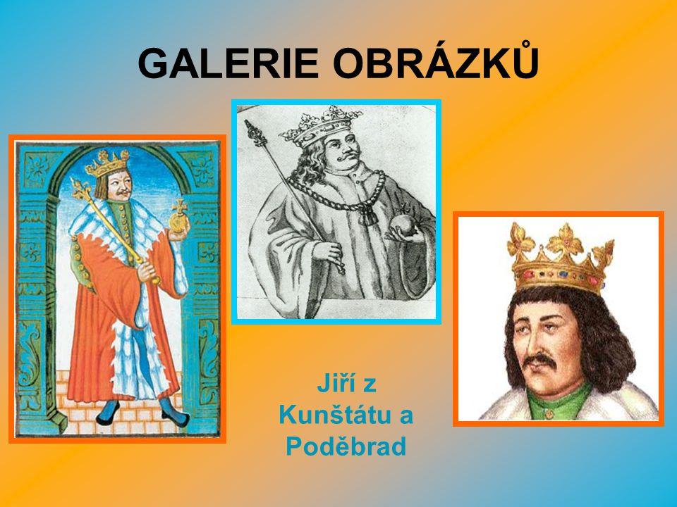GALERIE OBRÁZKŮ Jiří z Kunštátu a Poděbrad