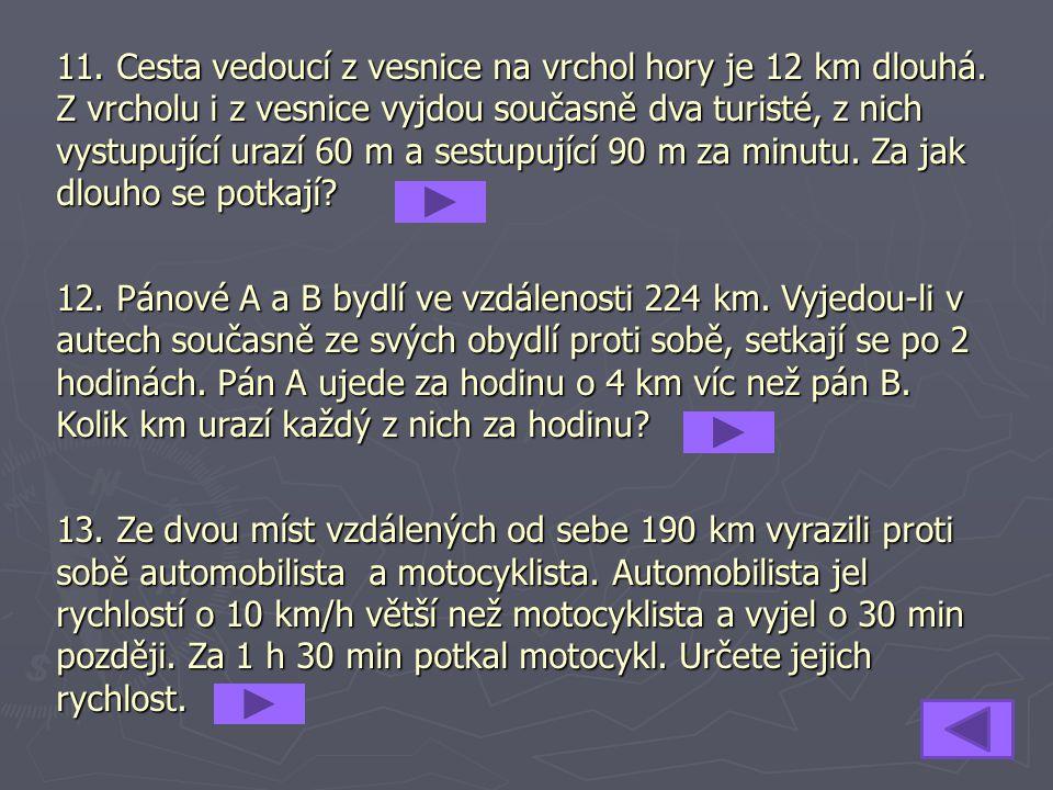 14.Z měst A a B, která jsou vzdálena 230 km, vyjedou proti sobě nákladní auto (prům.