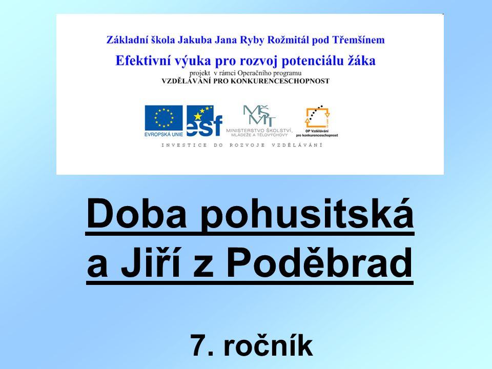 Doba pohusitská a Jiří z Poděbrad 7. ročník