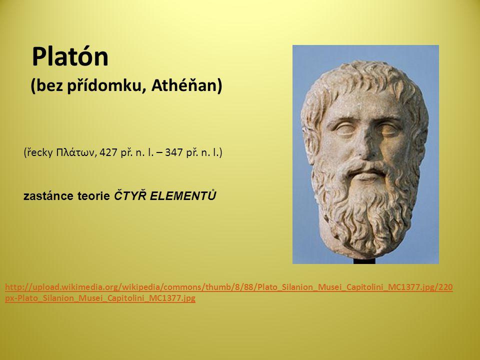 Platón (bez přídomku, Athéňan) http://upload.wikimedia.org/wikipedia/commons/thumb/8/88/Plato_Silanion_Musei_Capitolini_MC1377.jpg/220 px-Plato_Silanion_Musei_Capitolini_MC1377.jpg (řecky Πλάτων, 427 př.