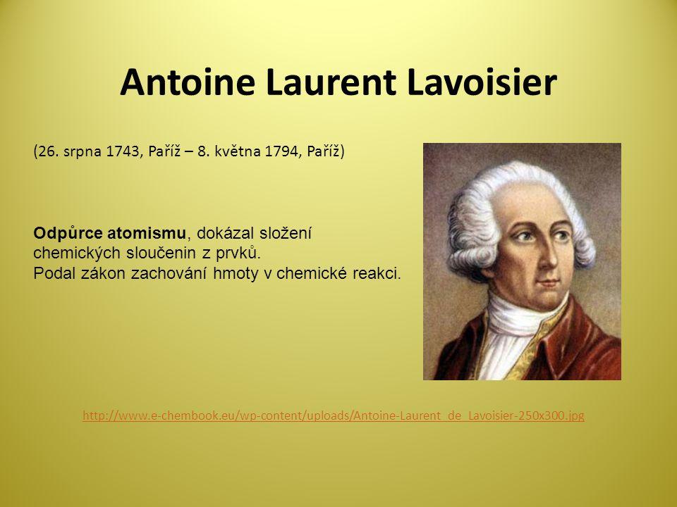 Antoine Laurent Lavoisier http://www.e-chembook.eu/wp-content/uploads/Antoine-Laurent_de_Lavoisier-250x300.jpg (26.