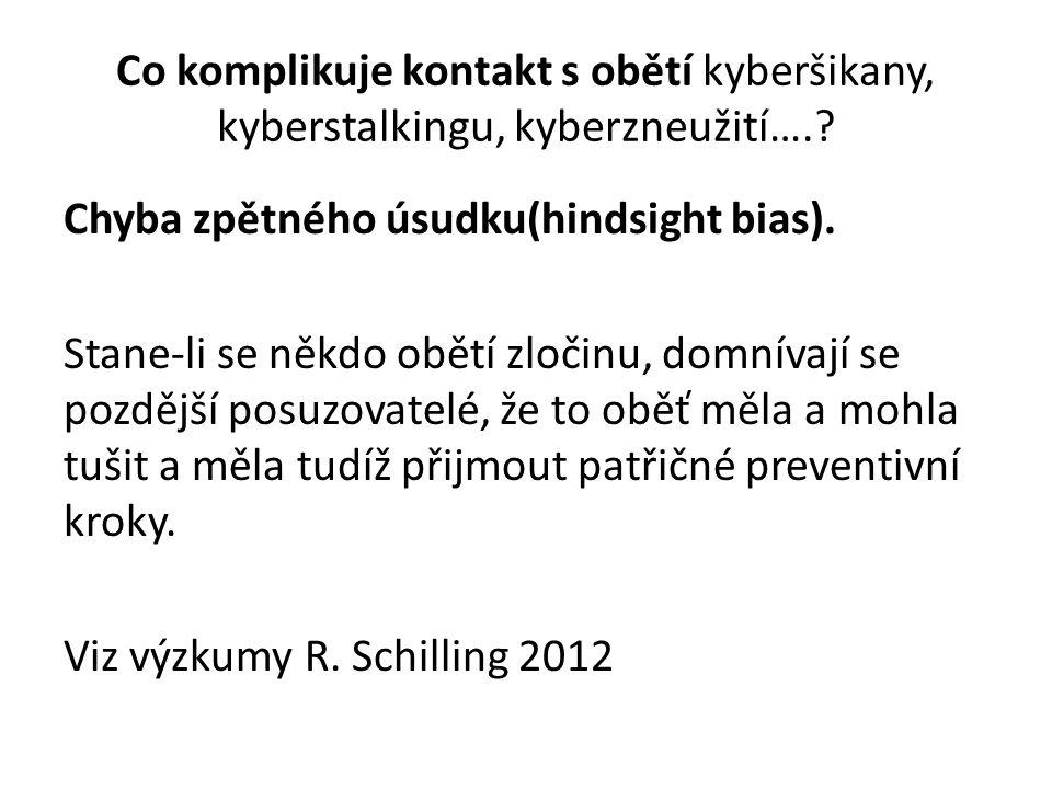 Co komplikuje kontakt s obětí kyberšikany, kyberstalkingu, kyberzneužití…..
