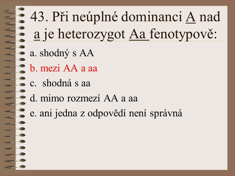 42.Heterochromosom: a. je cizí chromosom v jádře b.