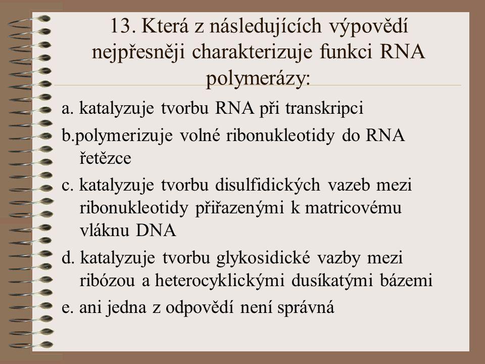 12.Introny jsou: a. cizorodé částečky virového původu v eukaryontní buňce b.