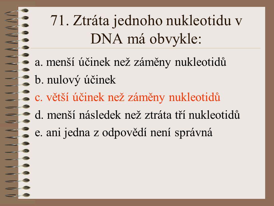70. Vyber odpověď, ve které jde správně za sebou zařazení člověka - tj. řád, čeleď, rod, druh: a. Hominidae, Primates, Homo, Homo sapiens b. Hominidae