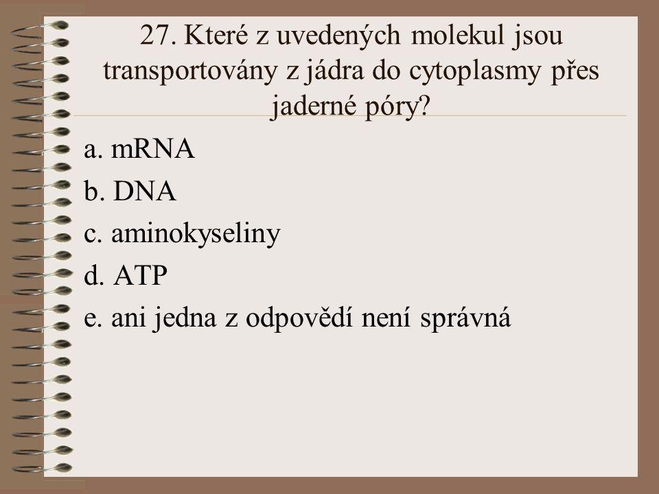26.Které z následujících tvrzení je správné. a.