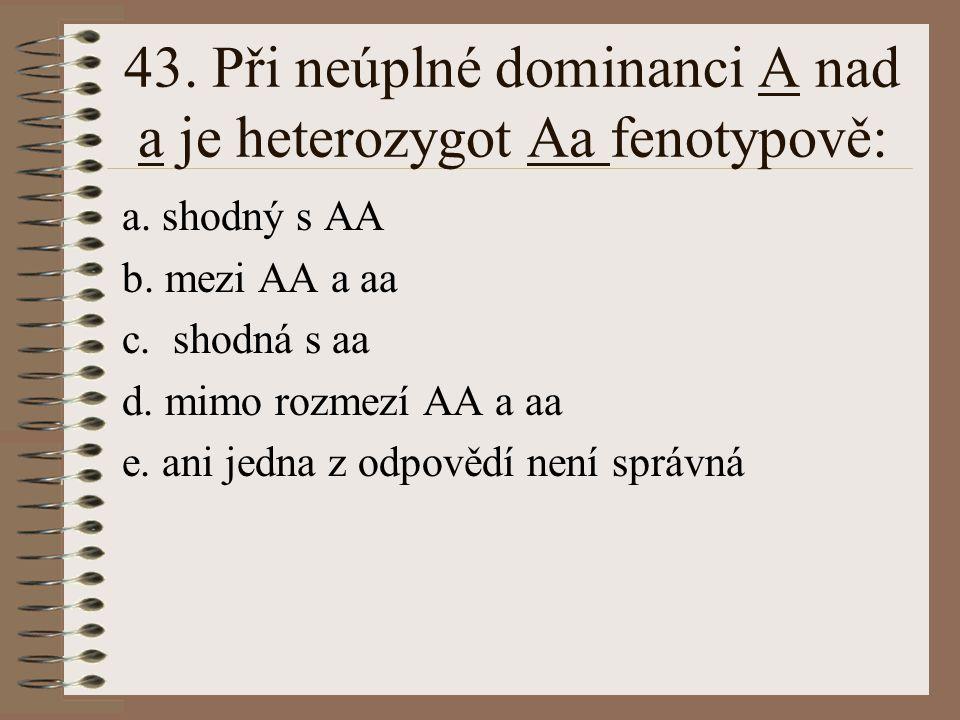 42. Heterochromosom: a. je cizí chromosom v jádře b. vyskytuje se pouze v pohlavních buňkách c. se označuje též jako gonosom d. bývá v každé sadě chro