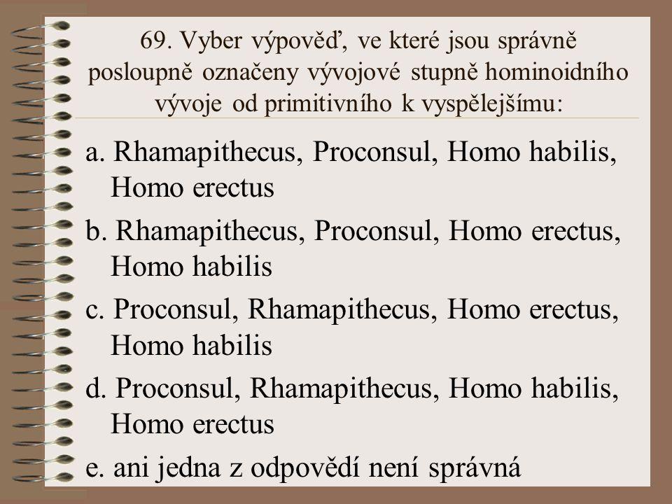 68.Z následujících odpovědí vyberte správnou: a.