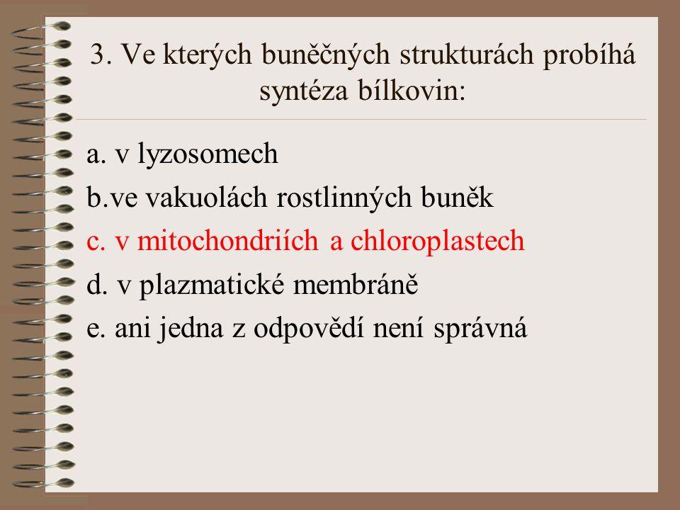 2. Která z následujících odpovědí nejpřesněji charakterizuje funkci DNA polymerázy: a. katalyzuje tvorbu polynukleotidového řetězce b. polymerizuje vo
