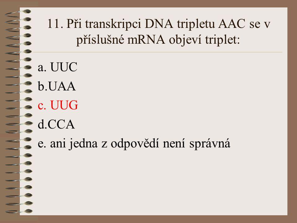 10.Transkripcí rozumíme přepis genetické informace z: a.