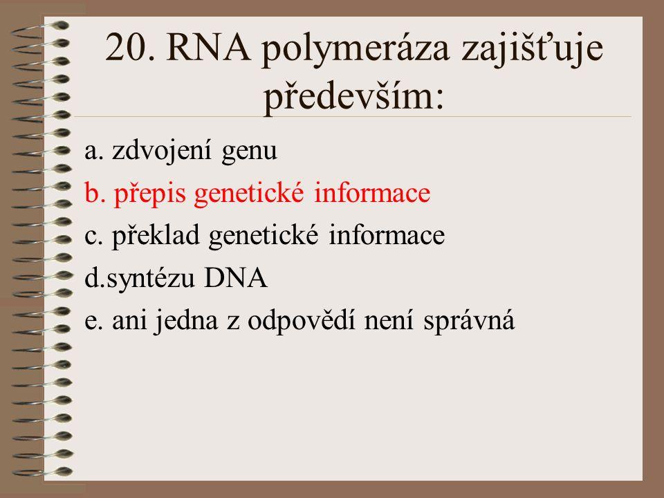 19. Alfa helix a beta skládaný list jsou dvě z možností uspořádání: a. primární struktury bílkovin b. sekundární struktury bílkovin c. lineárních poly
