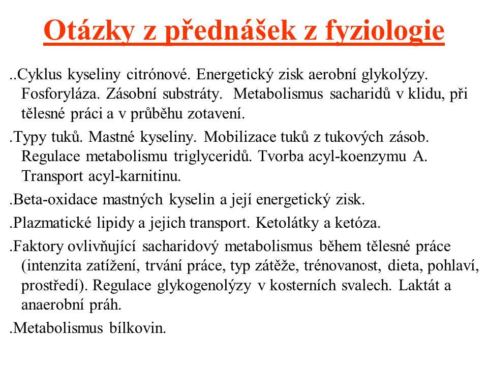 Otázky z přednášek z fyziologie..Cyklus kyseliny citrónové. Energetický zisk aerobní glykolýzy. Fosforyláza. Zásobní substráty. Metabolismus sacharidů