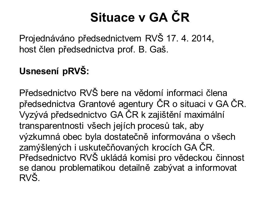 Situace v GA ČR Projednáváno předsednictvem RVŠ 17.