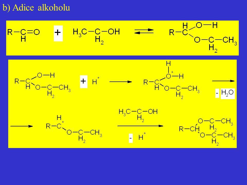 b) Adice alkoholu