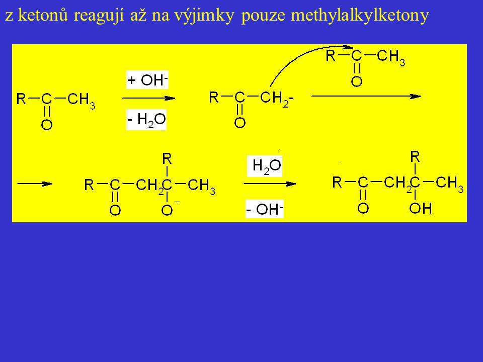z ketonů reagují až na výjimky pouze methylalkylketony
