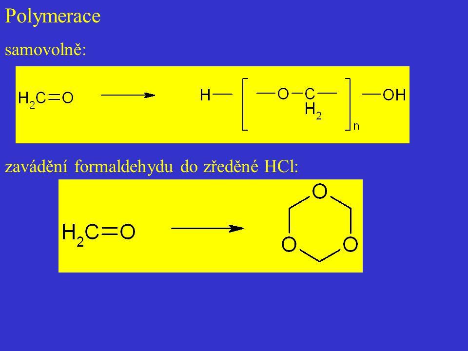 Polymerace samovolně: zavádění formaldehydu do zředěné HCl: