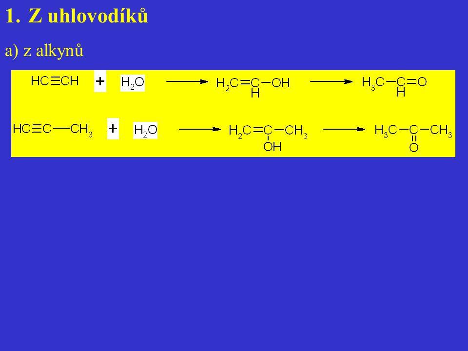 1.Z uhlovodíků a) z alkynů