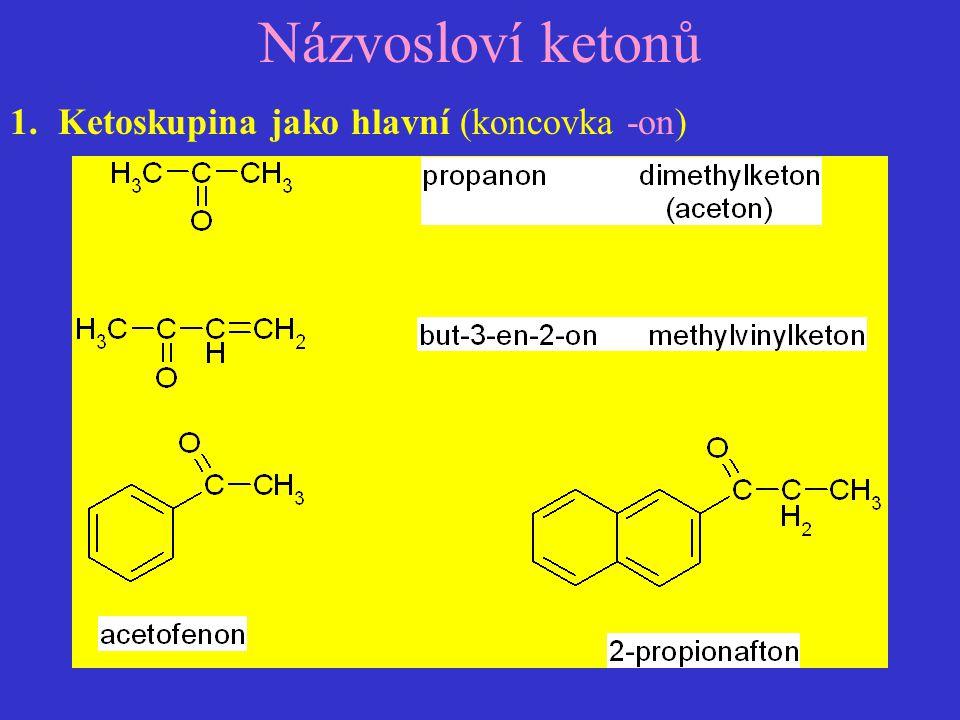 Názvosloví ketonů 1.Ketoskupina jako hlavní (koncovka -on)
