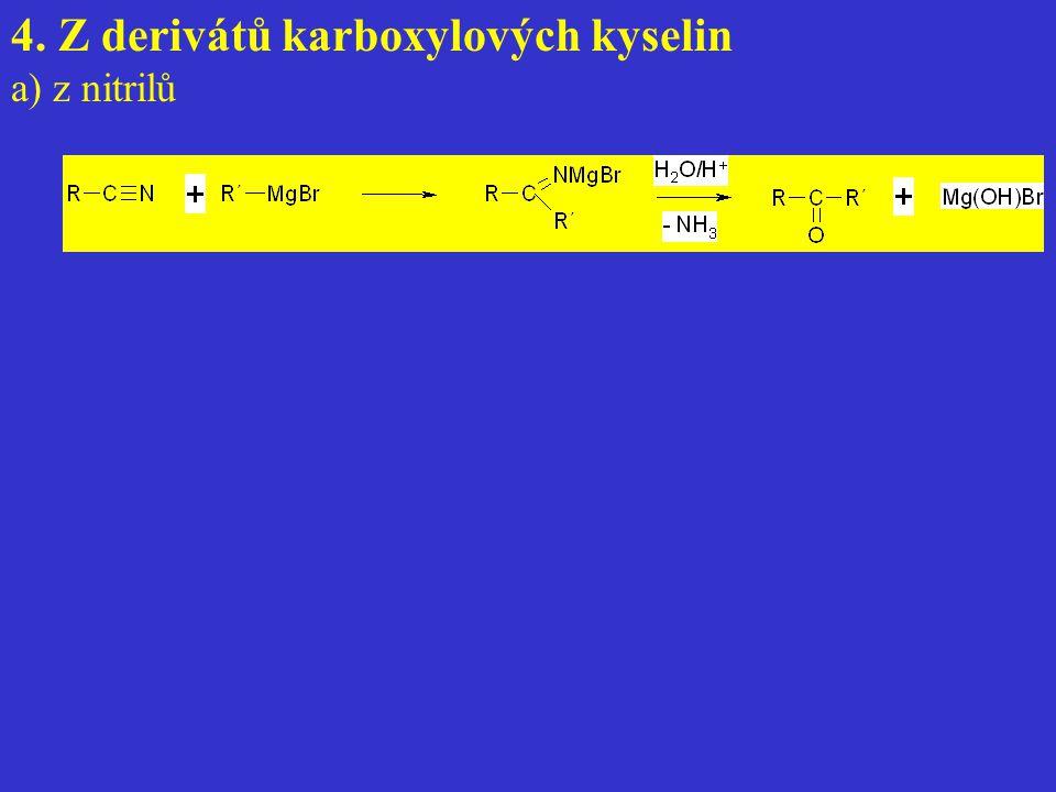 4. Z derivátů karboxylových kyselin a) z nitrilů