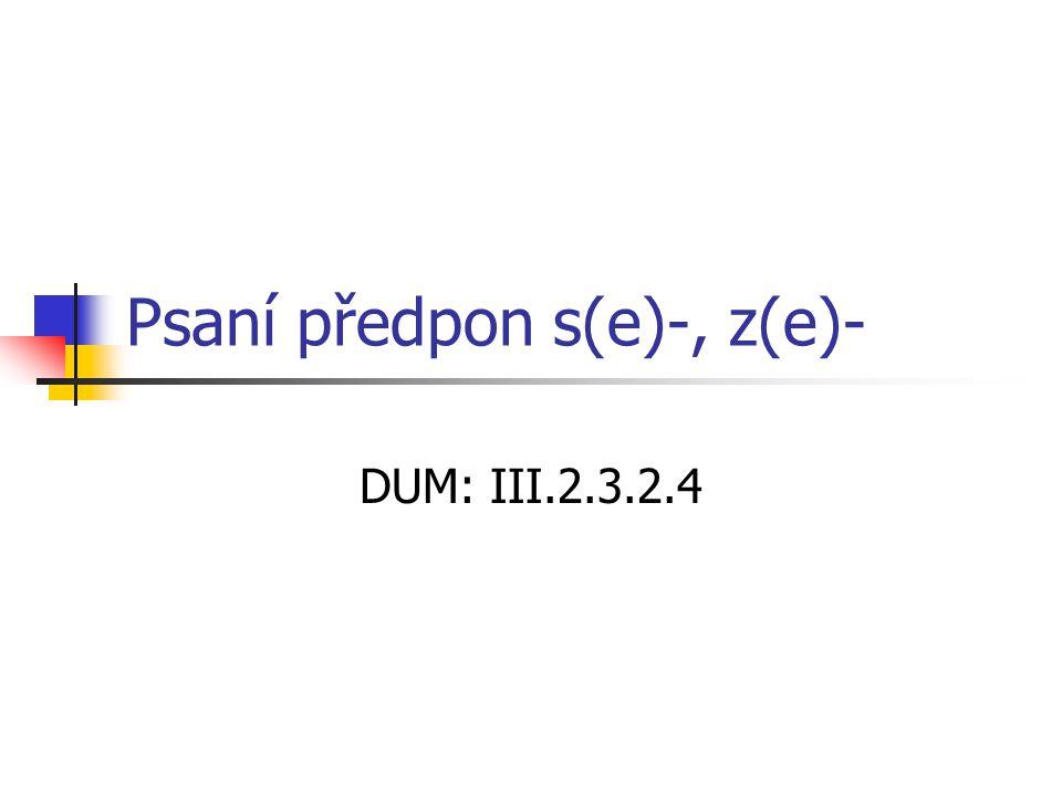 Psaní předpon s(e)-, z(e)- DUM: III.2.3.2.4