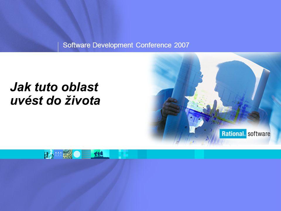 Software Development Conference 2007 Jak tuto oblast uvést do života