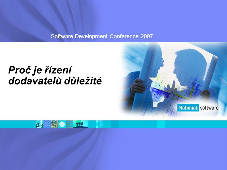 Software Development Conference 2007 Proč je řízení dodavatelů důležité