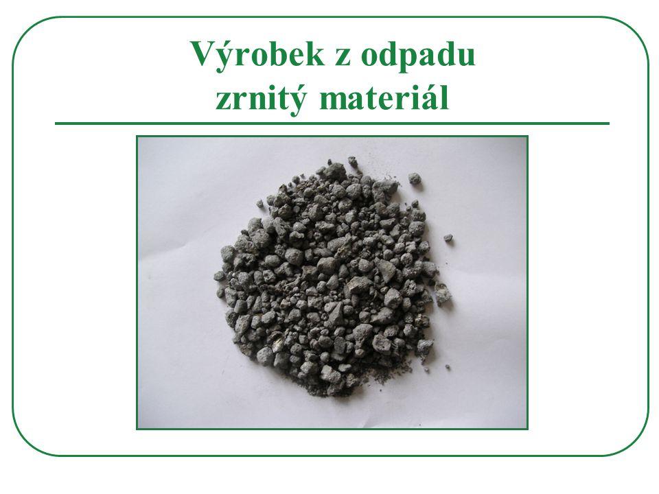 Výrobek z odpadu zrnitý materiál