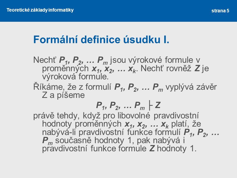 Teoretické základy informatiky Formální definice úsudku I.