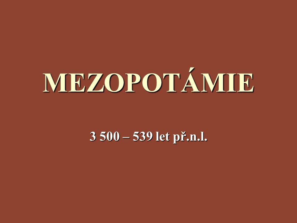 Periodizace dějin Mezopotámie  Epocha sumerská3 500 – 2 350 př.n.l.